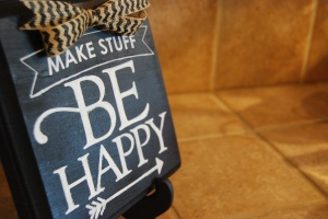 Make Stuff - Be Happy